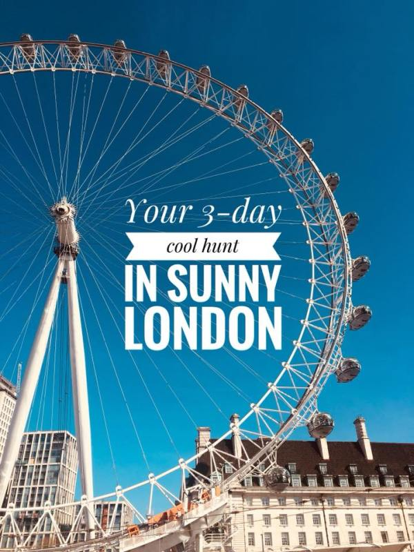 Your 3-Day Cool Hunt In Sunny London – Demilune